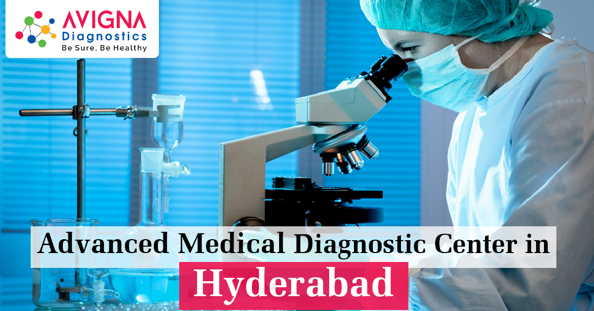 Advanced Medical Diagnostic Center in Hyderabad